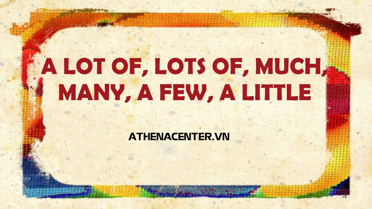 Phân biệt Any, Many, A lot of, A little, A few