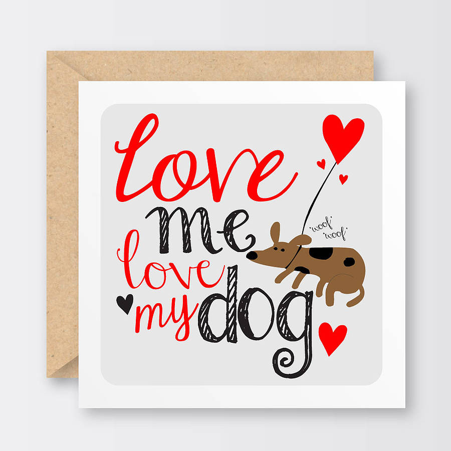 original_love-me-love-my-dog-valentine-s-card