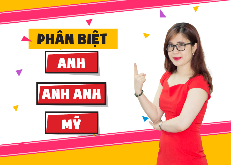 phan-biet-anh-anh-anh-my-dai
