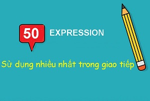 50 expression trong giao tiep