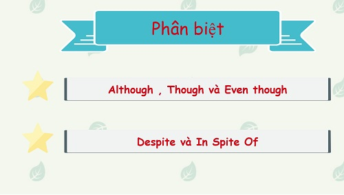 phan biet although though despite in spite of