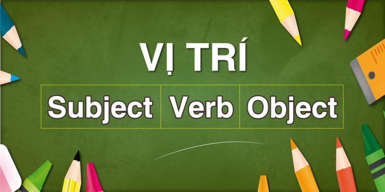 Luyện thi toeic - Vị trí của Subject/ Verb/ Object trong câu